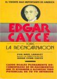 Cayce Edgar – Sobre La Reencarnacion