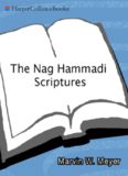 The Nag Hammadi Scriptures: The Revised and Updated Translation of Sacred Gnostic Texts Complete