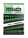 Dynamics Part 2 Constrained Motion till end Impulse Work Energy by M L Khanna for IIT JEE main Advanced and B.Sc. Jai Prakash Nath and Company Meerut