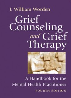 Grief Counseling and Grief Therapy: A Handbook for the Mental Health Practitioner, Fourth Edition