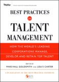 Best Practices in Talent Management: How the World's Leading Corporations Manage, Develop, and Retain Top Talent