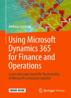 Using Microsoft Dynamics 365 for Finance and Operations: Learn and understand the functionality of Microsoft's enterprise solution