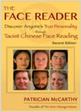 The Face Reader: Discover Anyone's True Personality Through Taoist Chinese Face Reading, Second