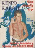 Kenpo Karate: Una Filosofia y Yo. Historia, principios y tecnicas del Karate chino