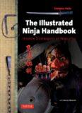 The Illustrated Ninja Handbook: Hidden Techniques of Ninjutsu