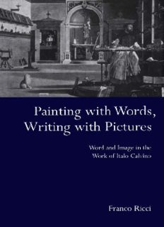 Painting with Words, Writing with Pictures: Word and Image in the Work of Italo Calvino