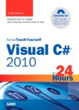 Sams Teach Yourself Visual C# 2010 in 24 Hours: Complete Starter Kit (Sams Teach Yourself -- Hours)