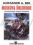 Moskova Önlerinde - Aleksandr Aleksandroviç Bek