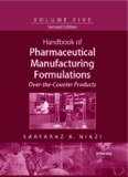 Handbook of Pharmaceutical Manufacturing Formulations Series, Second Edition, Volume 5: Over