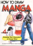 How to draw Manga. vol. 4 : dressing your characters in casual wear