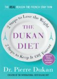 The Dukan diet : 2 steps to lose the weight, 2 steps to keep it off forever