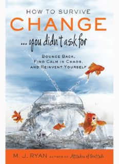 How to Survive Change ...You Didn't Ask for: Bounce Back, Find Calm in Chaos, and Reinvent Yourself