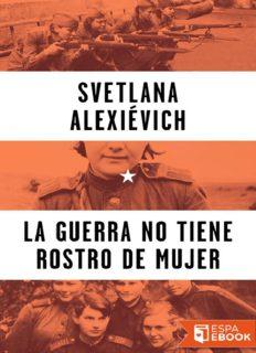 La guerra no tiene rostro de mu – Svetlana Alexievich