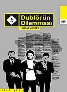 Dublörün dilemmasi - Murat Menteş