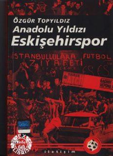 Anadolu Yıldızı Eskişehirspor - Özgür Topyıldız