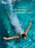 An Invitation to Health, Brief Fifth Edition (with Personal Health Self-Assessment with Health Almanac and CengageNOW, InfoTrac Printed Access Card)