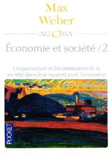 Economie et société : Tome 2, l'organisation et les puissances de la société dans leur rapport de l'économie