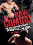 Raw combat : the underground world of mixed martial arts