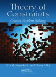 Theory of constraints and thinking processes for creative thinkers : creative problem solving
