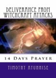 14 Days Prayer of Deliverance From Witchcraft Attacks