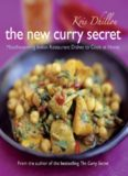 The New Curry Secret: Mouthwatering Indian Restaurant Dishes to Cook at Home