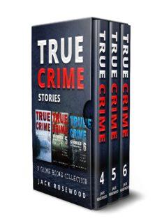 True Crime Stories: 3 True Crime Books Collection (Book 4, 5 & 6)