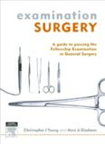 Examination Surgery: A Guide to Passing the Fellowship Examination in General Surgery