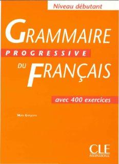 Grammaire Progressive du Francais: Niveau débutant