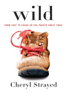 Wild- From Lost to Found on the Pacific Crest Trail