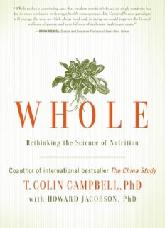 Whole: Rethinking the Science of Nutrition by Howard Jacobson and T. Colin Campbell