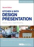 Kitchen & Bath Design Presentation  Drawing, Plans, Digital Rendering (NKBA Professional Resource Library)