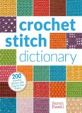 Crochet Stitch Dictionary  200 Essential Stitches with Step-by-Step Photos