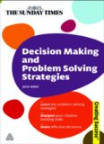 Decision Making and Problem Solving Strategies, Second Edition (Sunday Times Creating Success)