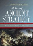 Makers of Ancient Strategy: From the Persian Wars to the Fall of Rome