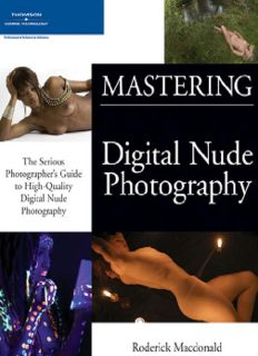 Mastering Digital Nude Photography: The Serious Photographer's Guide to High-Quality Digital Nude Photography