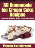 The Summer Dessert Recipes And The Best Dessert Recipes Collection 50 Homemade Ice Cream Cake Recipe's Learn How To Make An Ice Cream Cake Today
