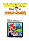 The Slangman Guide to Street Speak Volume 2