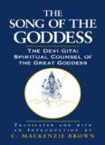 The Song of the Goddess: The Devi Gita : Spiritual Counsel of the Great Goddess