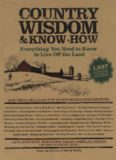 Country wisdom & know-how : a practical guide to living off the land