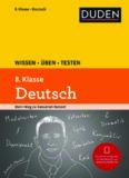 Duden. Wissen - Üben - Testen: Deutsch 8. Klasse
