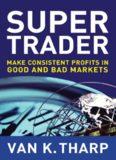 Super Trader. Make Consistent Profits in Good and Bad Markets