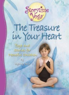 The Treasure in Your Heart - Stories and Yoga for Peaceful Children (Storytime Yoga)