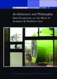 Architecture and Philosophy: New Perspectives on the Work of Arakawa & Madeline Gins. (Architecture - Technology - Culture)