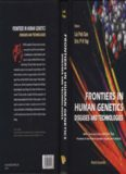Frontiers in Human Genetics: Diseases and Technologies. Expanded and Updated Proceedings of the International Symposium on Human Genetics and Gene Therapy Held in Singapore 1999