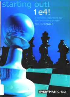 Starting Out: 1 e4!: A Reliable Repertoire for the Improving Player (Starting Out - Everyman Chess)