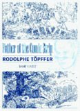 Father of the Comic Strip: Rodolphe Töpffer