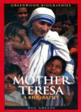 Mother Teresa: A Biography (Greenwood Biographies)