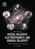 Special relativity, electrodynamics, and general relativity : from Newton to Einstein