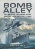 Bomb Alley- Falkland Islands 1982 : aboard HMS Antrim at war