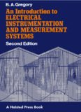 An Introduction to Electrical Instrumentation and Measurement Systems: A guide to the use, selection, and limitations of electrical instruments  and measurement systems
